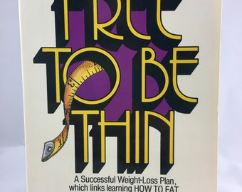 Free to be Thin by Marie Chapian and Neva Coyle 1979 paperback