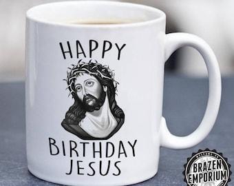 Happy Birthday Jesus Mug, Funny Christmas Mug, XMAS Mug, Christmas Mug, Jesus Mug, Christmas Humor, Funny Slogan, Coffee - Tea Mug