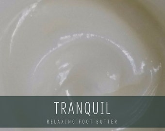 Tranquil Foot Creme, Rejuvenating Foot Butter
