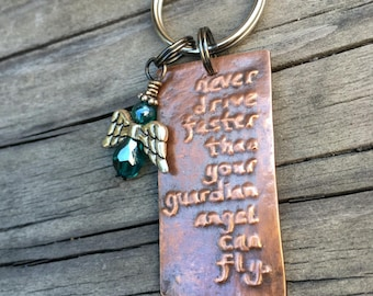 Never drive faster than your guardian angel can fly key chain handmade copper with teal blue glass angel charm