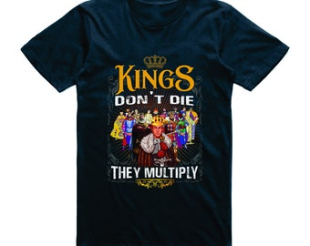 Kings Don't Die They Multiply | King Shirt | Queen Shirt | King Theme Shirt | I'm A King | Crown Shirt | Kings Never Die | King Life | King