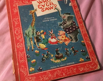 WHO EVER SAW Children's Book Vintage 1948