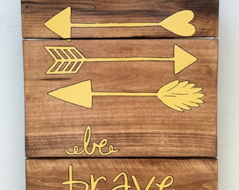 """Rustic, Distressed Reclaimed Wood Sign, """"Be Brave"""" Art"""