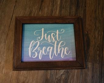 Just Breathe Wall Decor, Reverse Canvas