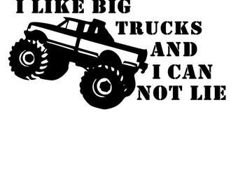 I Like Big Trucks and I Can Not Lie