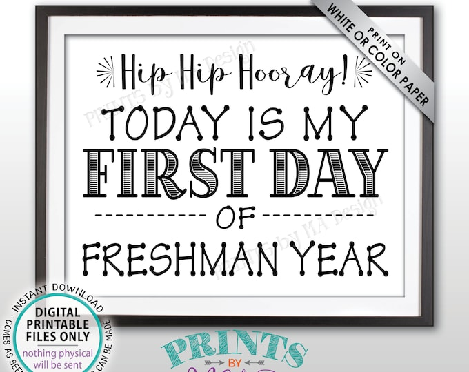 """SALE! First Day of School Sign, First Day of Freshman Year Sign, Back to School, Starting High School, Black Text PRINTABLE 8.5x11"""" Sign"""