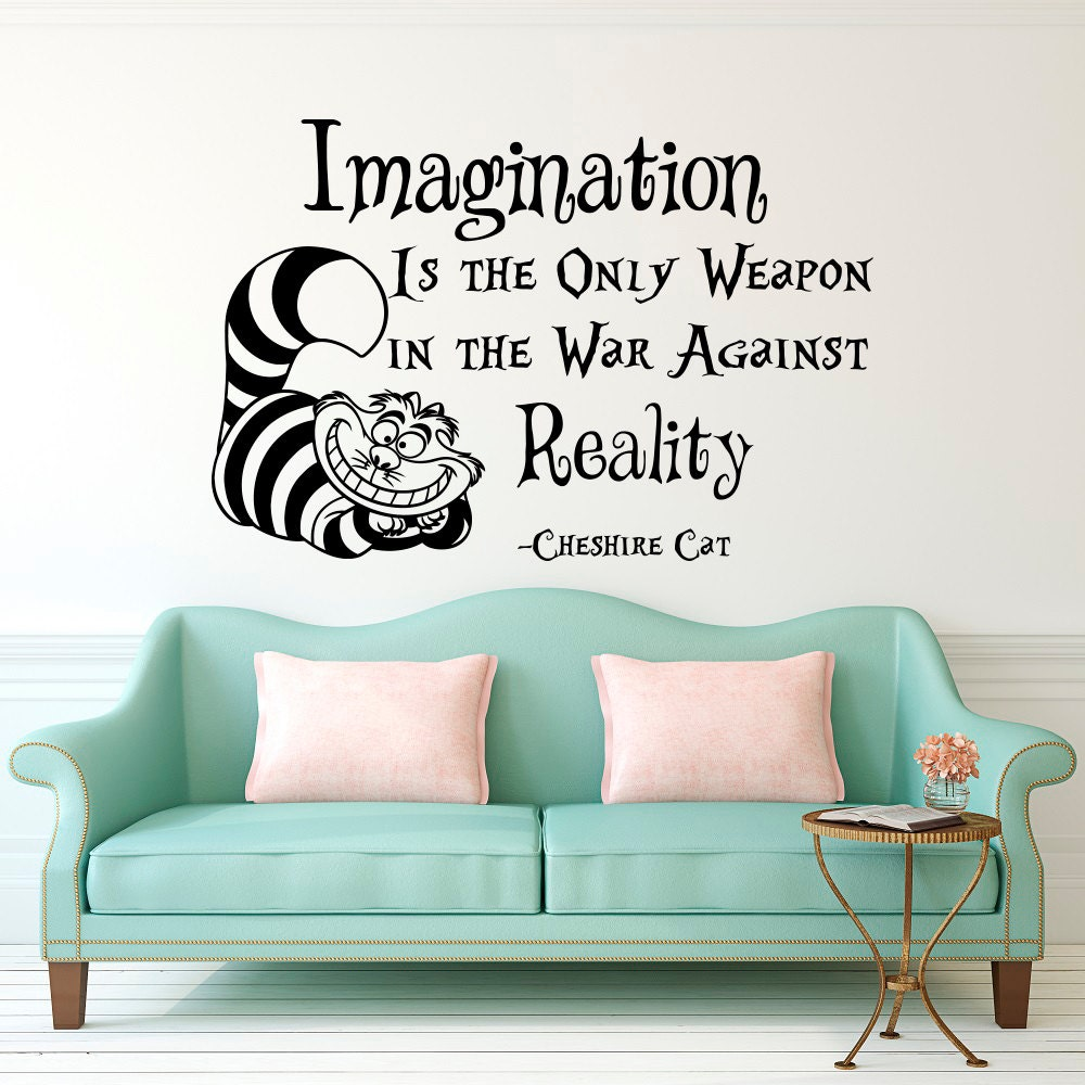 Wall decal alice in wonderland cheshire cat quote imagination zoom amipublicfo Gallery