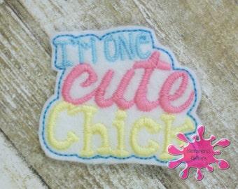 UNCUT I'm One Cute Chick,  embroidered felt embellishment felties (set of 4)