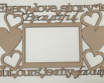 Every love story is beautiful but ours is my favorite with photo frame