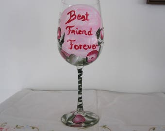 "ON SALE Wine Glass hand painted floral design ""Best Friend Forever"" nice Valentines day gift, Birthday, Bridal shower, gift for her, Sister"