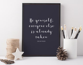 Oscar Wilde Quote Art Print - Be yourself Quote - Be Yourself Everyone Else Is Taken