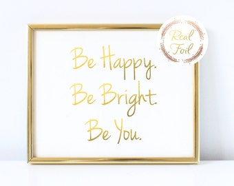 Gold Foil Print Be Happy Be Bright Be You Coworker Gift Cubicle Decoration Office Home Decor Motivational Quote Inspirational Wall Art