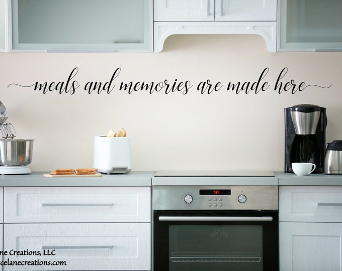Meals and Memories Are Made Here Decal / Meals and Memories Are Made Here / Kitchen Wall Decor / Kitchen Quotes Wall Decals / Kitchen Decal