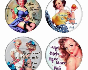 Sassy Pinup Girls Quips and Funny Sayings Magnets or Pinback Buttons or Flatback Medallions Set of 4