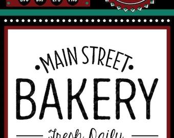 Main Street Bakery Sign   Cutting File   Printable   svg   eps   dxf   png   Home Decor   Stencil   HTV   Vinyl   Vintage   Farmhouse