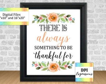 There Is Always Something To Be Grateful For, Printable Quote, Watercolor Flowers, Be Thankful Print Wall Decor, Home Decor INSTANT DOWNLOAD