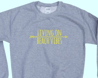 Living on BEACH Vibes - Crewneck Sweatshirt
