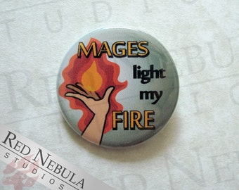 Mages Light My Fire Button, Magnet, or Keychain, Geek Humor Pin, Funny Gamer Button, Mage Pinback Button, Wizard Humor, Fantasy Gaming Pin