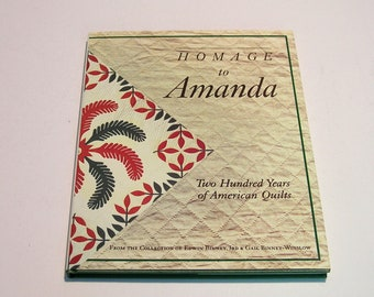 Homage to Amanda, Two Hundred Years of American Quilts