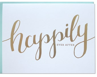 Happily Ever After Wedding Card / Gold Foil Stamped Calligraphy / Fairytale Wedding / Romantic Wedding Card