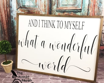 And I Think To Myself What A Wonderful World framed farmhouse style sign
