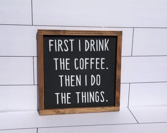 Coffee Sign, Coffee Bar Sign, Kitchen Sign, 12x12 Framed sign, Wood Sign, Coffee Decor, Kitchen Decor, Wall Decor, First Coffee