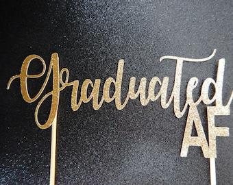 Graduation Cake Topper, Graduated AF Cake Topper, Class of 2018, Graduation Party,Grad AF, Graduation Cake Topper