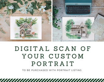 Digital Scan of your Custom House Portrait