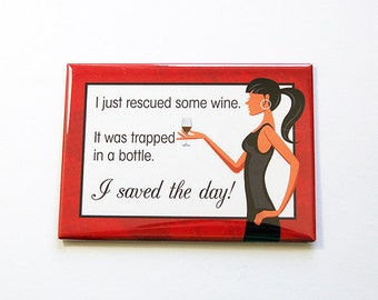 Funny Magnet, Wine Lover, Large Magnet, ACEO, Kitchen Magnet, stocking stuffer, Humor, Wine, Gift for wine lover, Oenophile (4930)