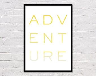 Adventure Poster, Adventure Print, Adventure Wall Art, Travel Quote, Yellow Art, Bedroom Art, Yellow Print, Large Poster, Word Art, Download