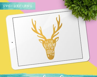 Tis the Season to Sparkle SVG Cutting Files /  Christmas SVG Files Sayings / Deer SVG for Cricut Silhouette / Antler Svg Commercial Use Ok