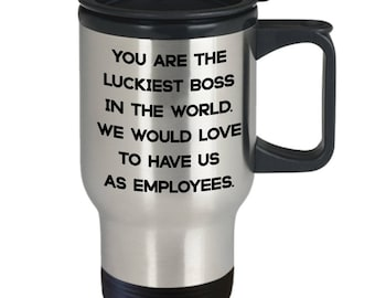 LUCKIEST BOSS From EMPLOYEES * Funny Boss Gift * Boss  Lady Boss Man * Boss Day * Humorous Gift for Favorite Boss * Hot Cold Travel Mug 14oz