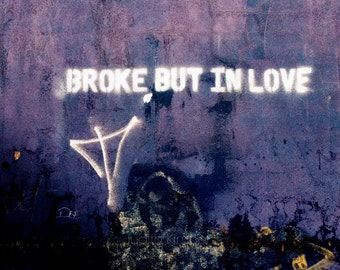 Purple Photography - Belfast Graffiti Fine Art Photograph - Broke but in Love - Urban Romance - Irish Graffiti Love - Cheap Love Gift - 8x10
