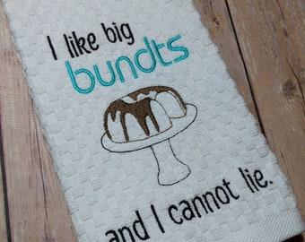 I Like Big Bundts and I Cannot Lie, Funny Kitchen Towel, Dish Towel, Punny, Housewarming Gift, Hostess Gift, Wedding Gift, Funny Gift