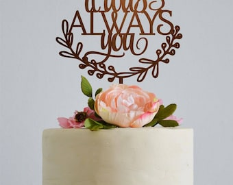It was always you Scripted Wedding Cake Topper, Elegant Custom Wedding Cake Topper, Customised cake topper, Wedding cake topper decorations