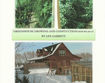 Greenhouse Growing and Construction: How We Do It Greenhouse Construction Greenhouse gardening