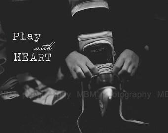 8x10 Play with Heart Hockey Print