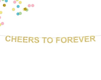 Cheers To Forever Glitter Banner | Wedding Banner | Engagement Party Banner | Wedding Reception | Just Married | Bridal Shower | Photo Prop