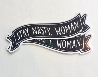 stay nasty, woman banner   nasty woman   vinyl sticker