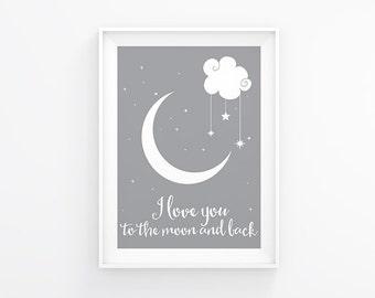 Gender neutral Nursery art - I love you to the moon and back - Nursery Art - Nursery Printable - Nursery wall art - Grey nursery print