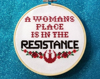 A Womans Place Is In The Resistance Star Wars Feminist Finished Cross Stitch Hoop