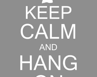 Keep Calm And Hang On Laundry Room Wall Decor Art Digital PRINTABLE 8x10  JPEG File Instant Download Gray Grey