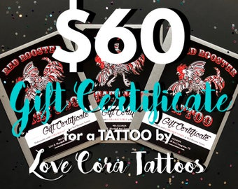 60 Dollar Tattoo Gift Certificate by Love Cora Tattoos
