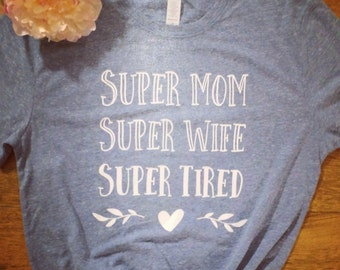 Super Mom Super Wife Super Tired vintage tee shirt mom life