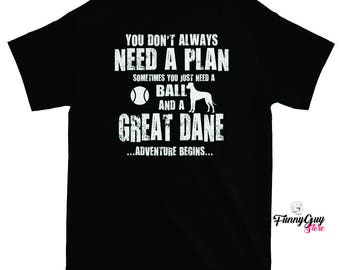 Great Dane Shirt - Funny Saying - Great Dane Owners Don't Need a Plan - Statement T-shirt