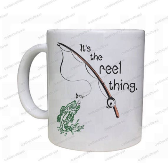 Fly Fishing Mug, It's The Reel Thing, Mug, Great Outdoors, Fly Fishing, Bass Fishing Trout Fishing, Fishing Reel, Fishing Lure, Fishing Pole