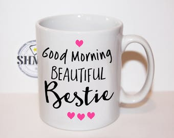 Shmug  - Personalised fun mug - Good morning Bestie - Best friends - BFF - Beautiful - Gift for her