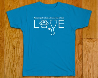 "Custom Veterinary Office T-shirt ""Animals speak to those who know how to listen"""