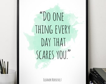 Do One thing  ..., Eleanor Roosevelt , Alternative Watercolor Poster, Wall art quote, Motivational quote, Inspirational quote,