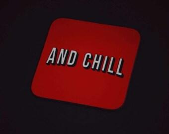 Netflix and Chill Coaster